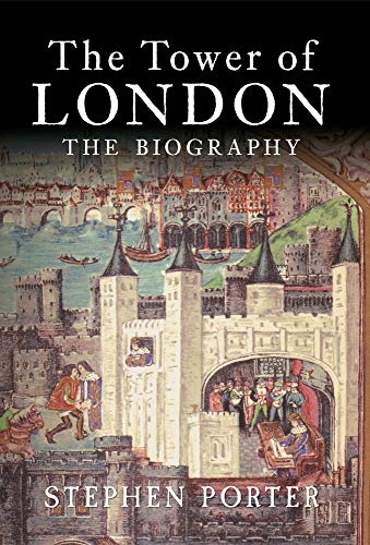 9781445603810: The Tower of London: The Biography