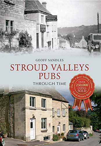 9781445604008: Stroud Valleys Pubs Through Time