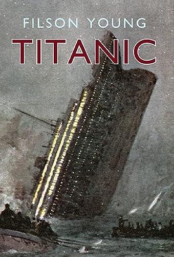 9781445604077: Titanic: Illustrated Edition