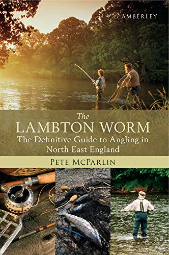 The Lambton Worm: The Definitive Guide to Angling in North East England.