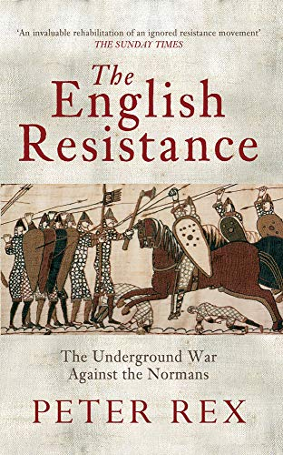 9781445604794: The English Resistance: The Underground War Againt the Normans