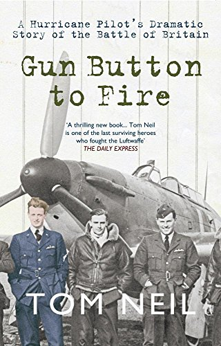 9781445605104: Gun Button to Fire: A Hurricane Pilot's Dramatic Story of the Battle of Britain