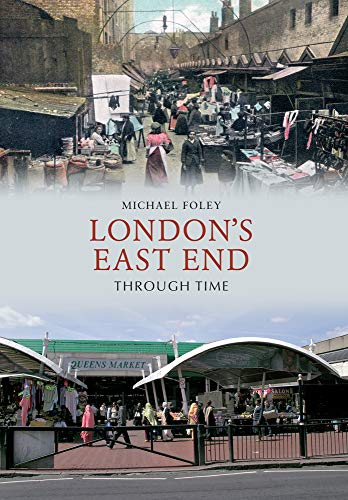 9781445605135: London's East End Through Time