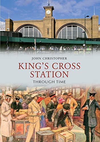 9781445605302: Kings Cross Station Through Time