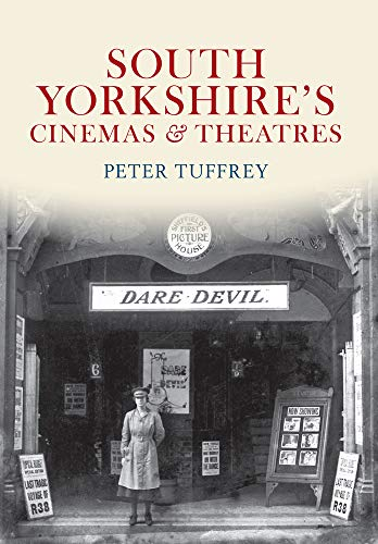 South Yorkshire's Cinemas & Theatres (1445605775) by Peter Tuffrey