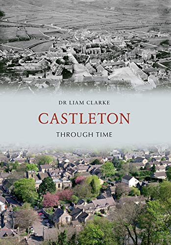 Castleton Through Time: Liam Clarke