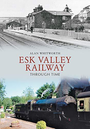 9781445606453: Esk Valley Railway Through Time