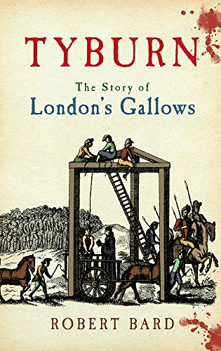 9781445606460: Tyburn: The Story of London's Gallows