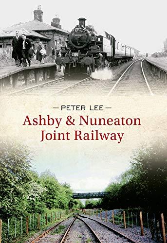 Ashby & Nuneaton Joint Railway: Lee, Peter