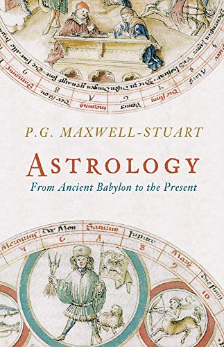 9781445607030: Astrology: From Ancient Babylon to the Present
