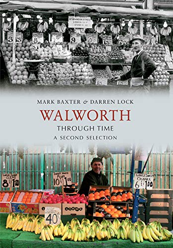9781445607092: Walworth Through Time: A Second Selection