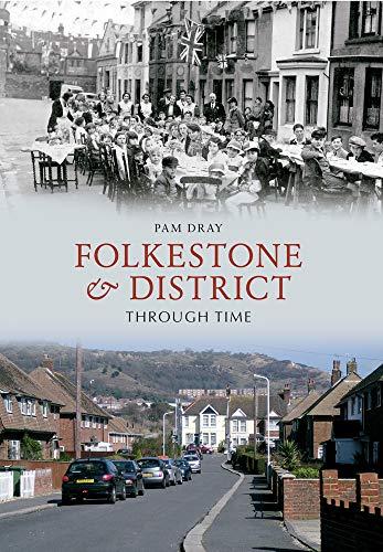 Folkestone & District Through Time: Dray, Pam