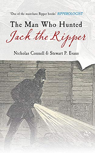 9781445608273: The Man Who Hunted Jack the Ripper: Edmund Reid and the Police Perspective