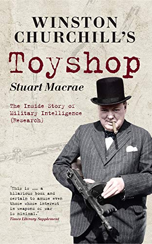 9781445608426: Winston Churchill's Toyshop: The Inside Story of Military Intelligence (Research)