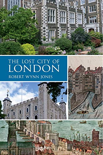 9781445608488: The Lost City of London