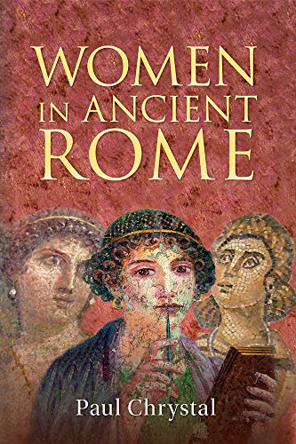 9781445608709: Women in Ancient Rome