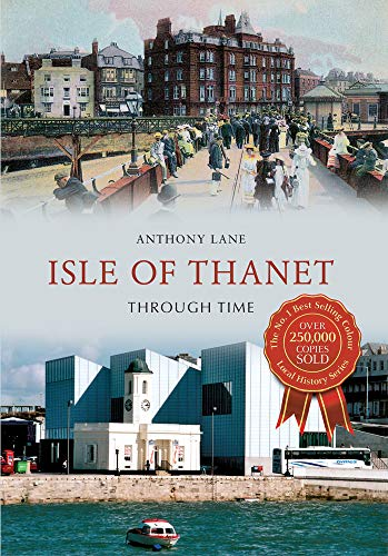 9781445609225: Isle of Thanet Through Time
