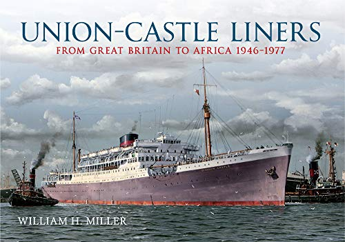 9781445609560: Union Castle Liners: From Great Britain to Africa 1946-1977