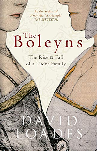 9781445609584: The Boleyns: The Rise & Fall of a Tudor Family