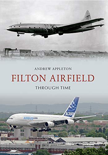 9781445610115: Filton Airfield Through Time