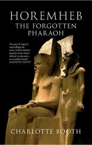 9781445610184: Horemheb: The Forgotten Pharaoh