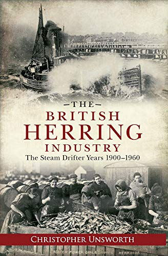 The British Herring Industry: The Steam Drifter Years 1900-1960.