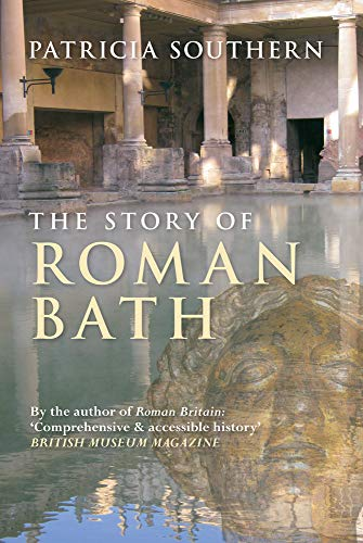 9781445610900: The Story of Roman Bath