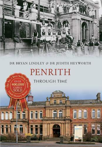 Penrith Through Time: Bryan C. Lindley; Judith A. Heyworth