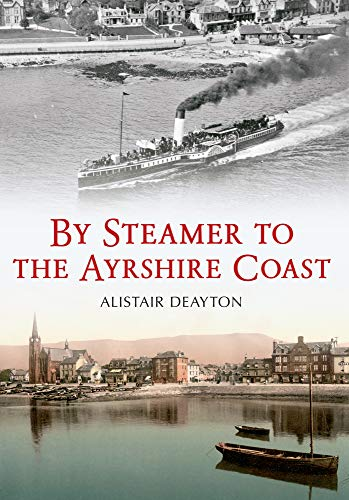 9781445612867: By Steamer to the Ayrshire Coast
