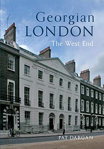 9781445613130: Georgian London: The West End