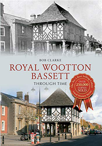 Royal Wootton Bassett (Through Time) (1445613328) by Bob Clarke
