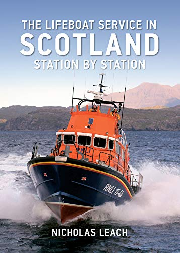 9781445613390: The Lifeboat Service in Scotland: Station by Station