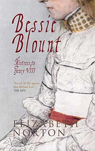 9781445613857: Bessie Blount: Mistress to Henry VIII