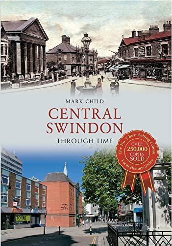 9781445614007: Central Swindon Through Time