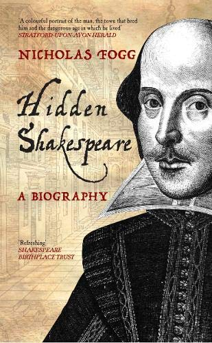 9781445614366: Hidden Shakespeare: A Biography