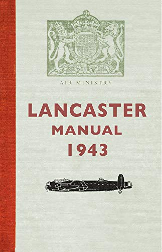 The Lancaster Manual 1943 (1445614421) by Gordon A. A. Wilson