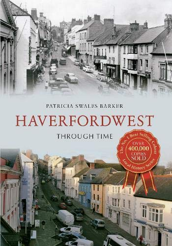 Haverfordwest Through Time: Swales-Barker, Patricia