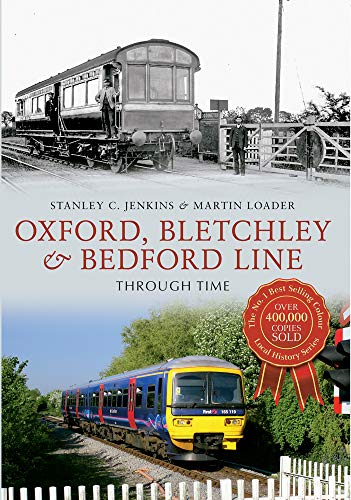 9781445617480: Oxford, Bletchley & Bedford Line: Through Time