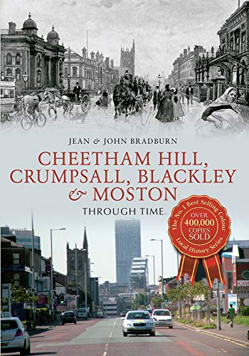 9781445617725: Cheetham Hill, Crumpsall, Blackley & Moston Through Time