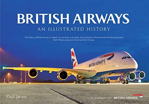 9781445618500: British Airways: An Illustrated History