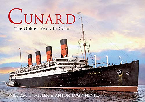 9781445618531: Cunard the Golden Years in Colour