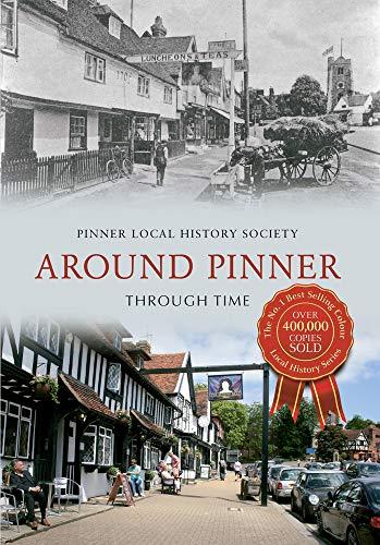 9781445618883: Around Pinner Through Time