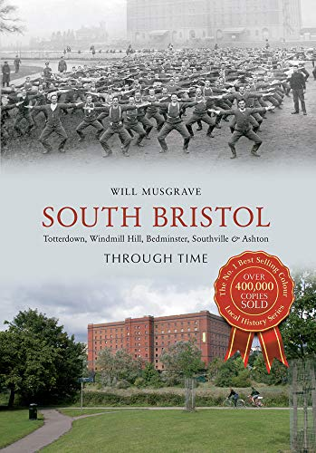 South Bristol Through Time: Musgrave, Will