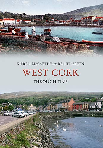 9781445620749: West Cork Through Time
