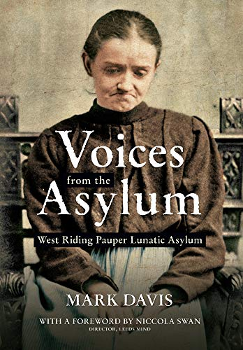 9781445621739: Voices from the Asylum: West Riding Pauper Lunatic Asylum