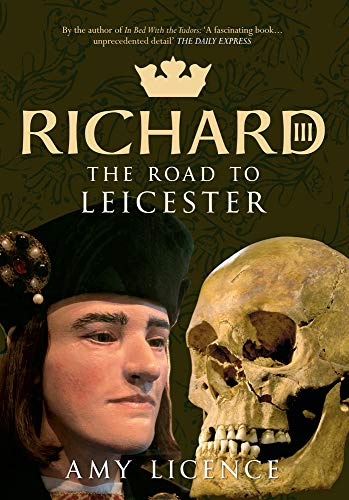 9781445621753: Richard III: The Road to Leicester