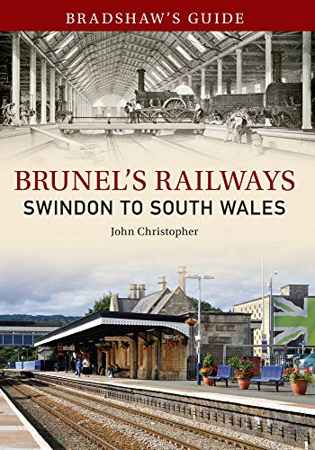 Bradshaw's Guide Brunel's Railways Swindon to South: Christopher, John