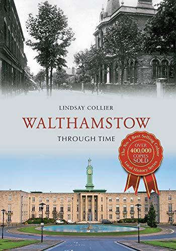 Walthamstow Through Time: Collier, Lyndsay; Collier, Lindsay