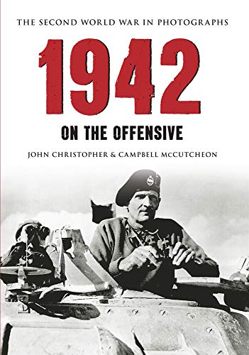 9781445622118: 1942 The Second World War in Photographs: On the Offensive