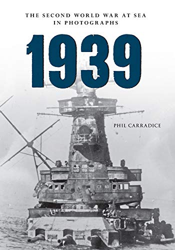 9781445622354: 1939 the Second World War at Sea in Photographs